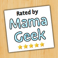 Rated by Mama Geek - 5 Stars
