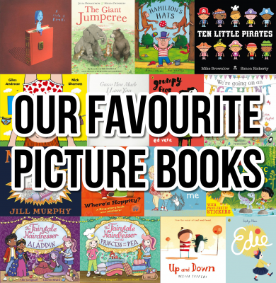 Our Favourite Picture Books - A selection of 17 picture books as chosen by our 4 & 6 year olds.